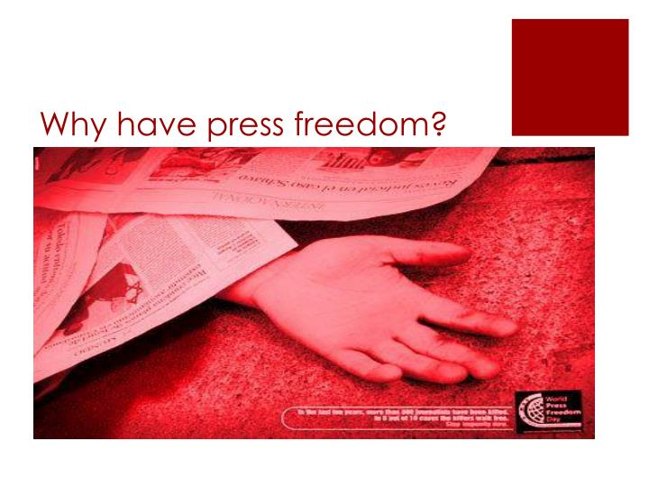 Why have press freedom?