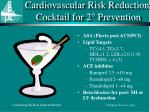 cardiovascular risk reduction cocktail for 2 prevention