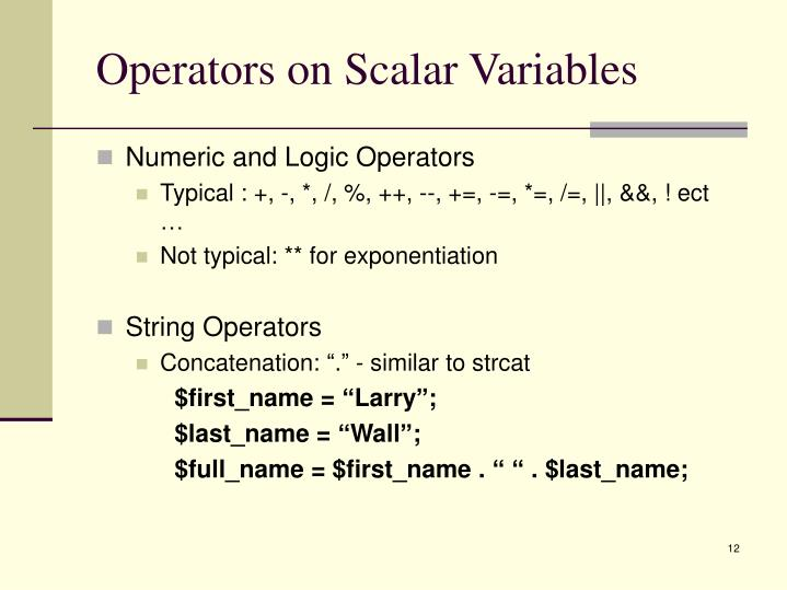 Operators on Scalar Variables