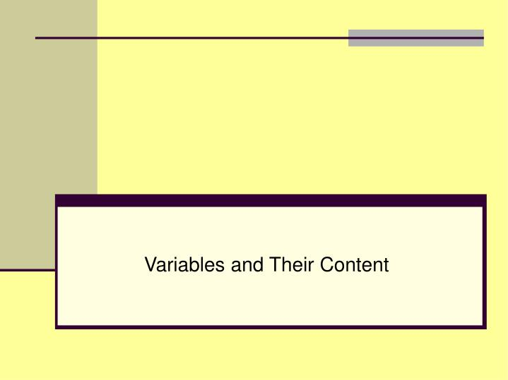 Variables and Their Content