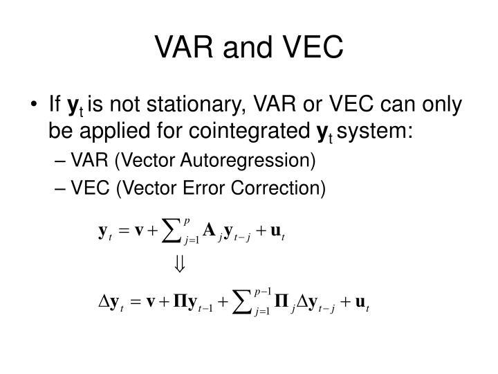 VAR and VEC