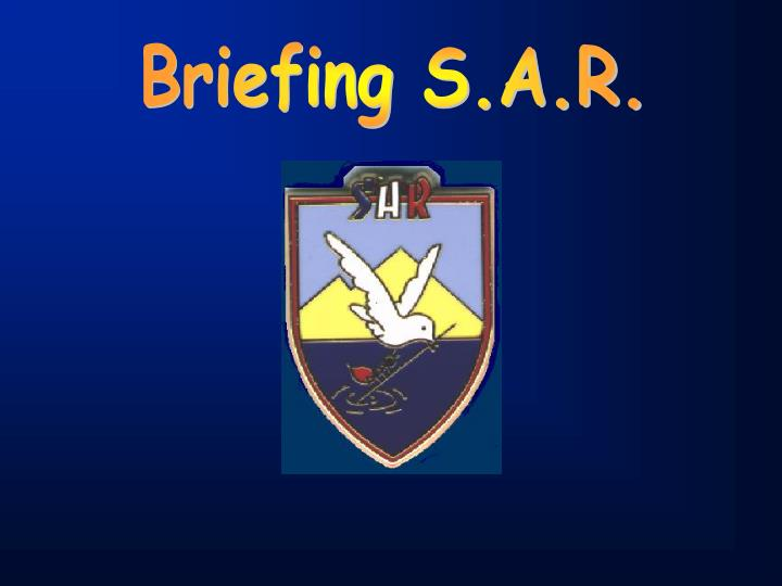 Briefing S.A.R.