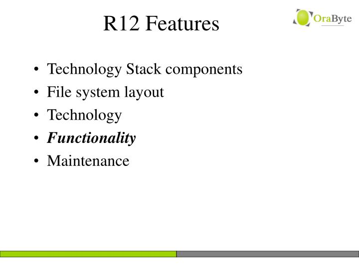 R12 Features