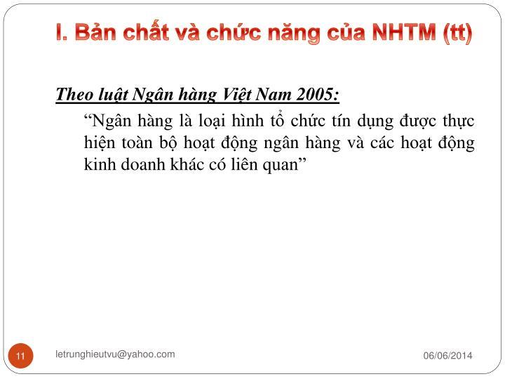 I. Bản chất và chức năng của NHTM (tt)