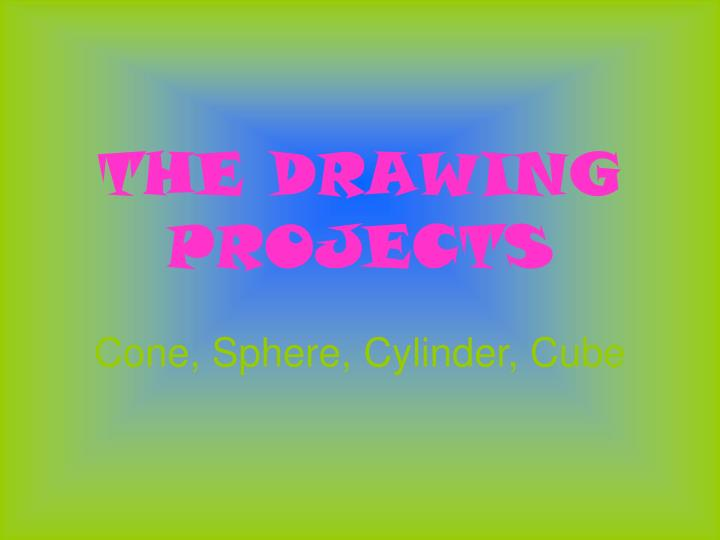 THE DRAWING PROJECTS