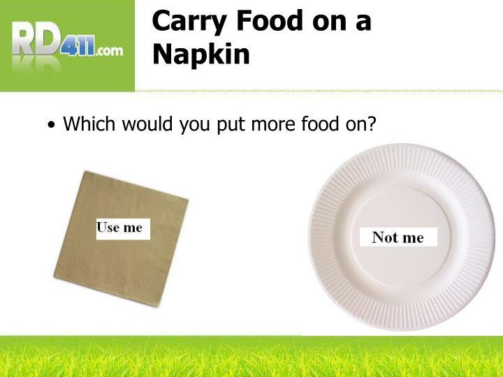 Carry Food on a Napkin