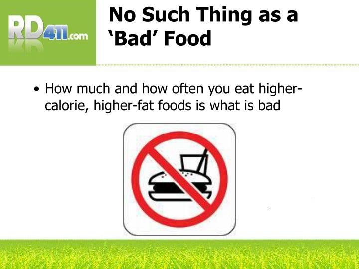 No Such Thing as a 'Bad' Food