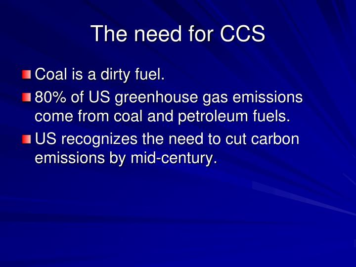 The need for CCS