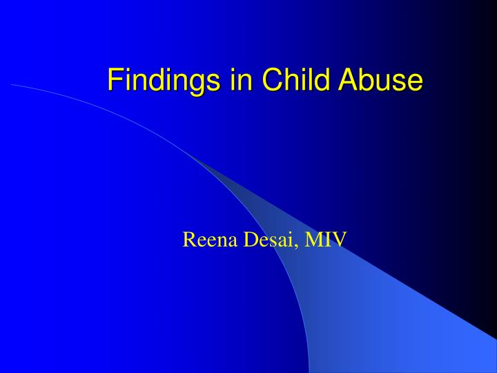 Findings in child abuse