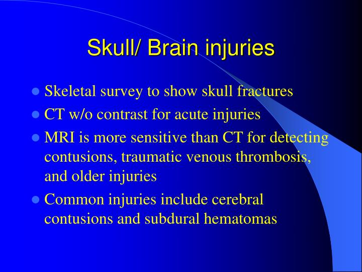 Skull/ Brain injuries