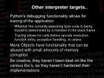 other interpreter targets