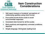 item construction considerations