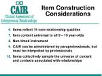 item construction considerations1