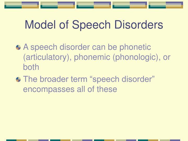 Model of Speech Disorders