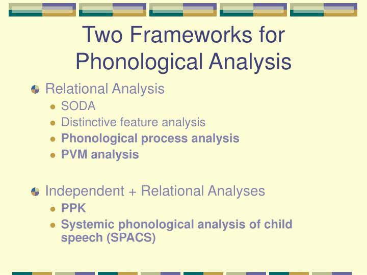 Two Frameworks for Phonological Analysis