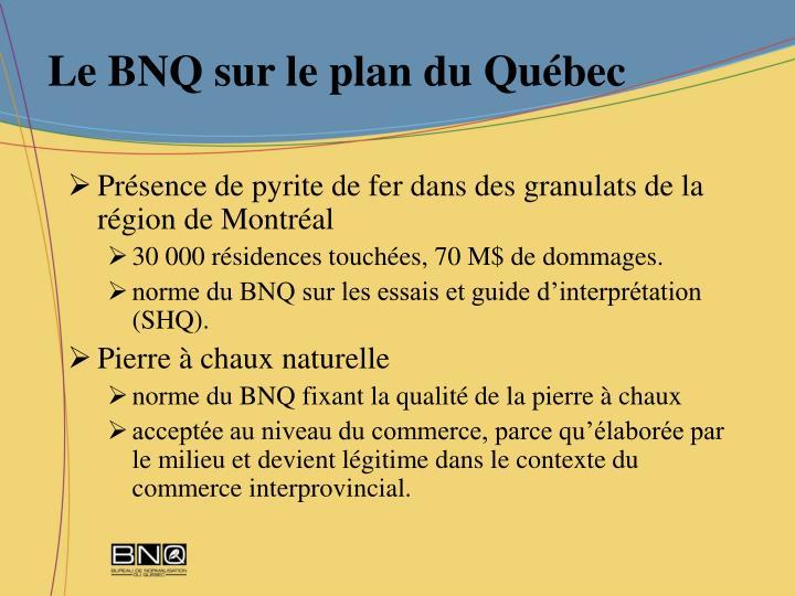 Le BNQ sur le plan du Québec