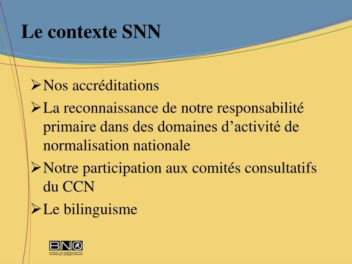 Le contexte SNN
