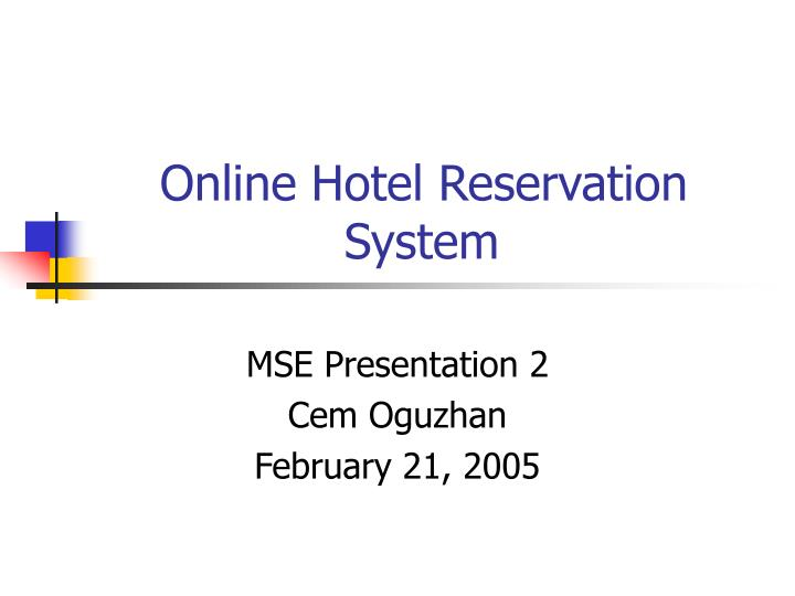 Ppt online hotel reservation system powerpoint for Design hotel booking system
