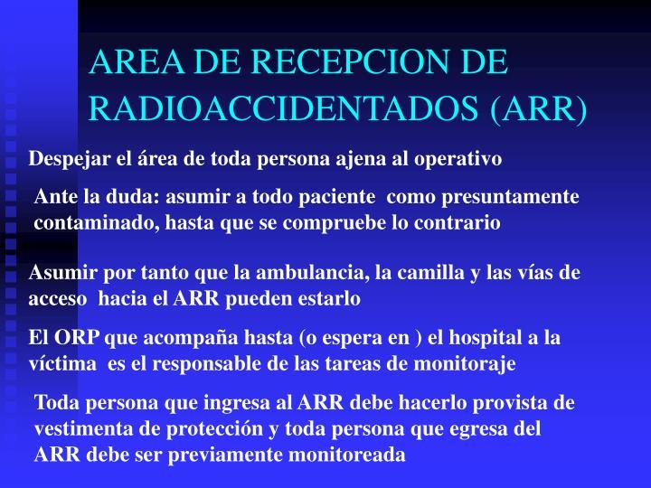 AREA DE RECEPCION DE RADIOACCIDENTADOS (ARR)