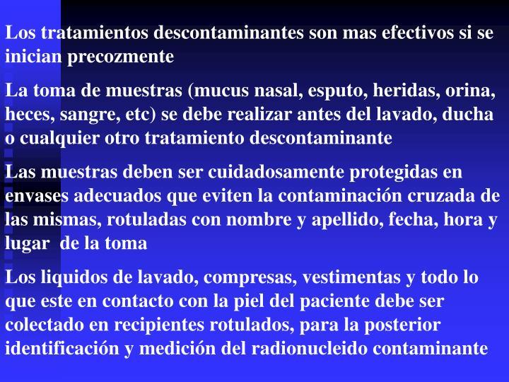 Los tratamientos descontaminantes son mas efectivos si se inician precozmente