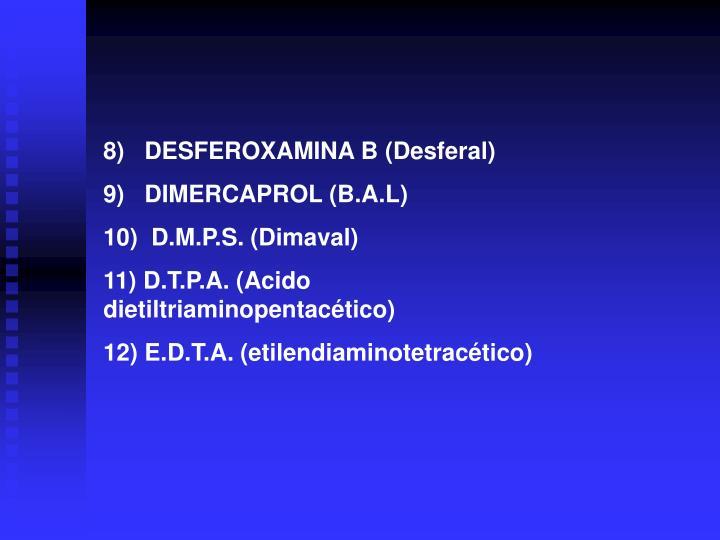 8)   DESFEROXAMINA B (Desferal)