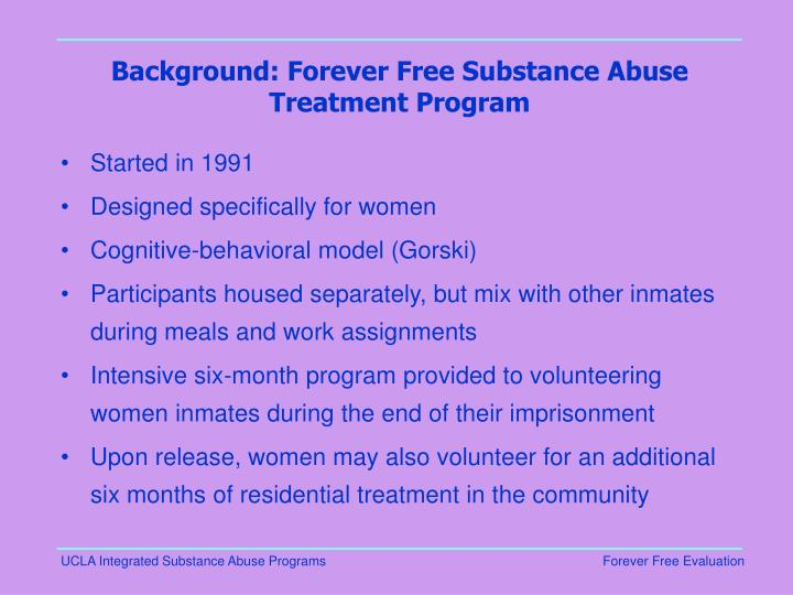 Background: Forever Free Substance Abuse Treatment Program
