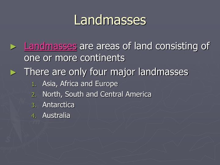 Landmasses