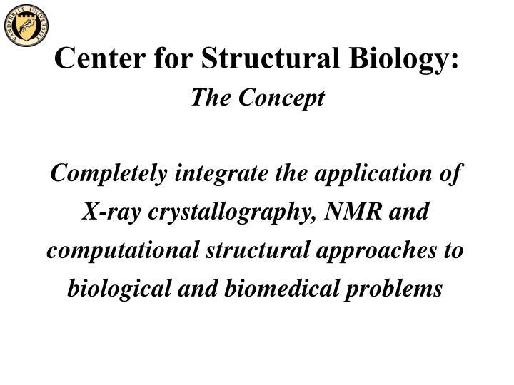 Center for Structural Biology: