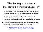 the strategy of atomic resolution structural biology