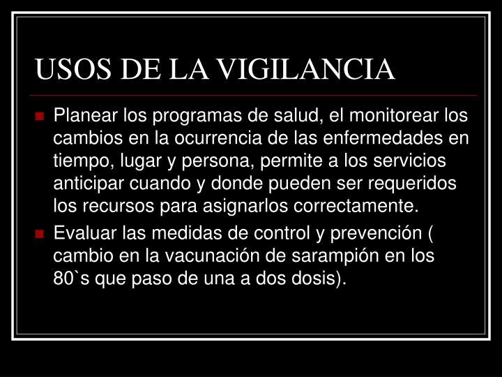 USOS DE LA VIGILANCIA