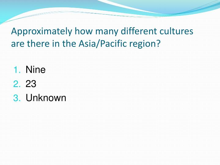 Approximately how many different cultures are there in the Asia/Pacific region?