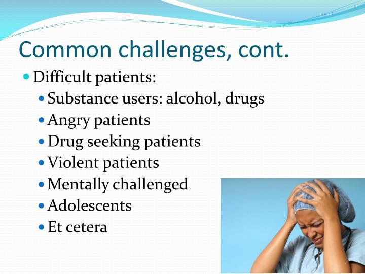 Common challenges, cont.