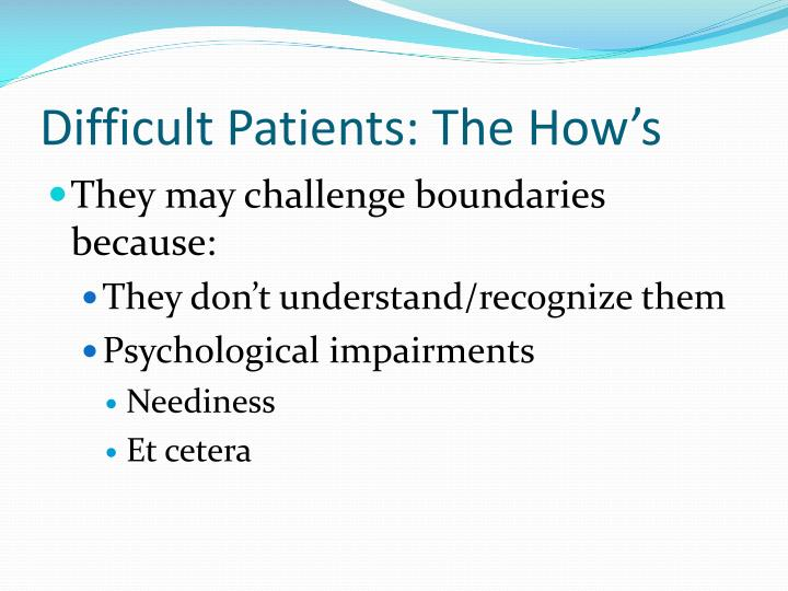 Difficult Patients: The How's