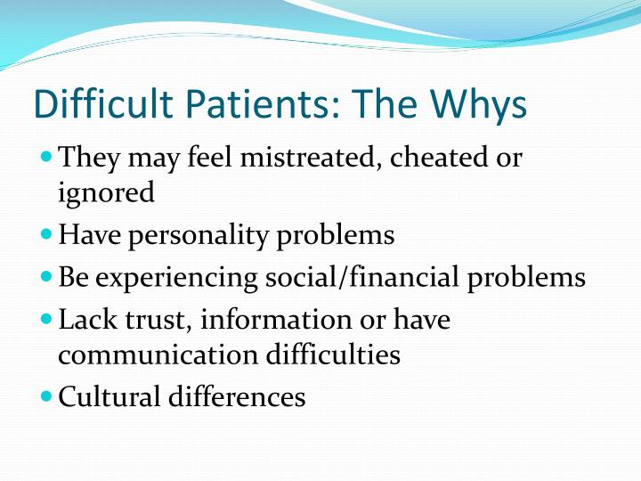 Difficult Patients: The Whys