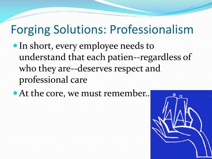 Forging Solutions: Professionalism