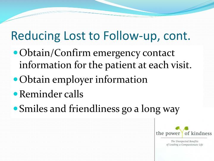 Reducing Lost to Follow-up, cont.