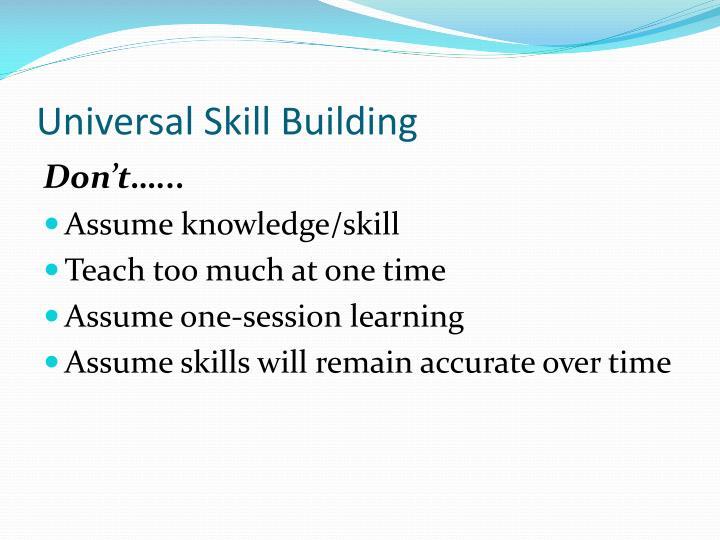 Universal Skill Building