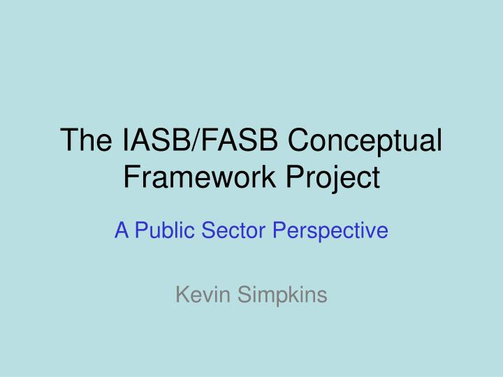 the iasb fasb conceptual framework project
