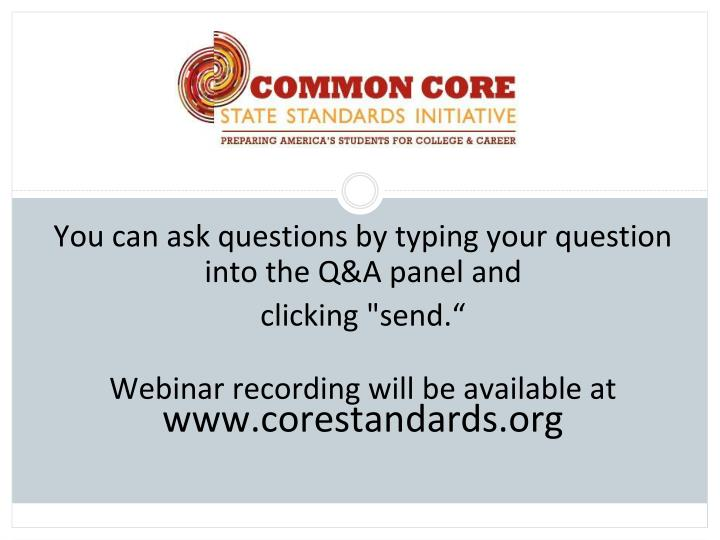 You can ask questions by typing your question into the Q&A panel and