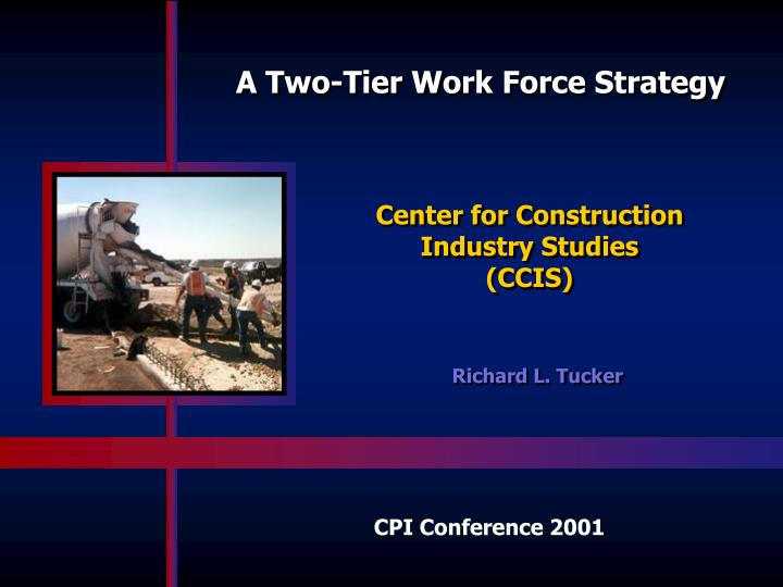 A Two-Tier Work Force Strategy