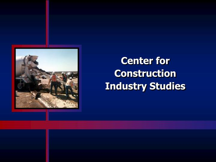 Center for Construction Industry Studies