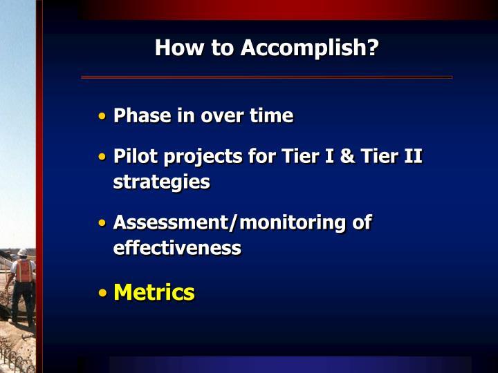 How to Accomplish?