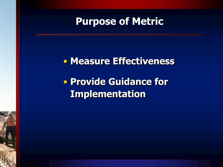 Purpose of Metric