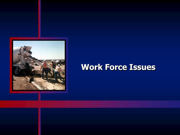 Work Force Issues