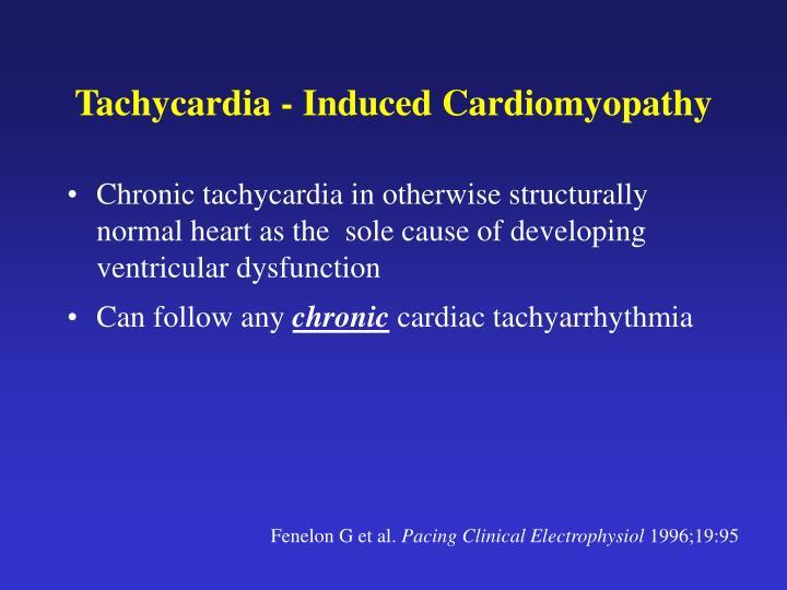 Tachycardia - Induced Cardiomyopathy