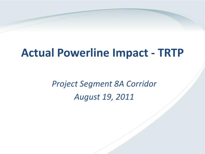 actual powerline impact trtp