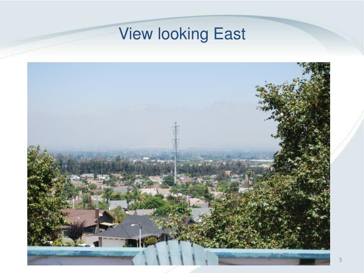View looking East