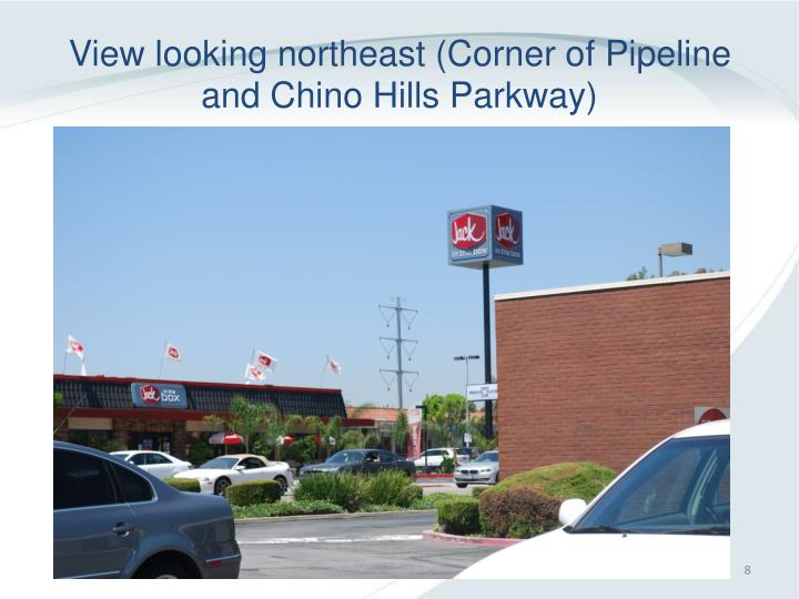 View looking northeast (Corner of Pipeline and Chino Hills Parkway)