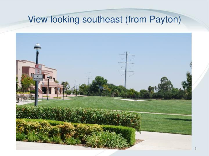 View looking southeast (from Payton)