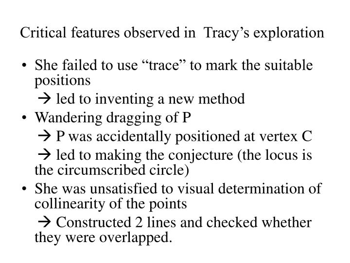 Critical features observed in  Tracy's exploration